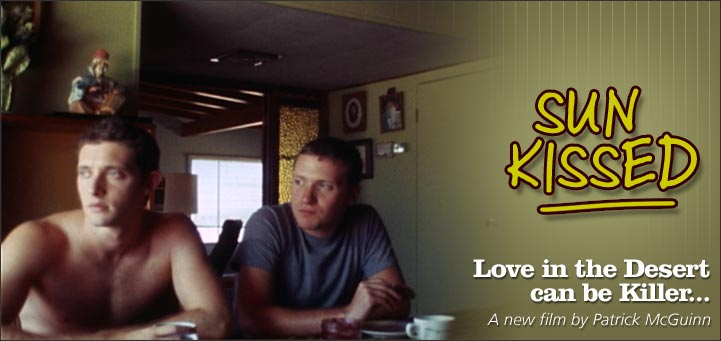 Sun Kissed the Movie: Love in the Desert can be Killer. A new film by Patrick McGuinn